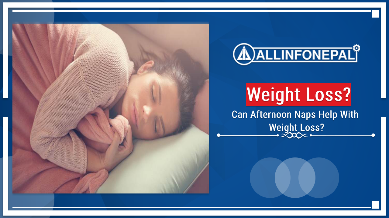 Can Afternoon Naps Help With Weight Loss?