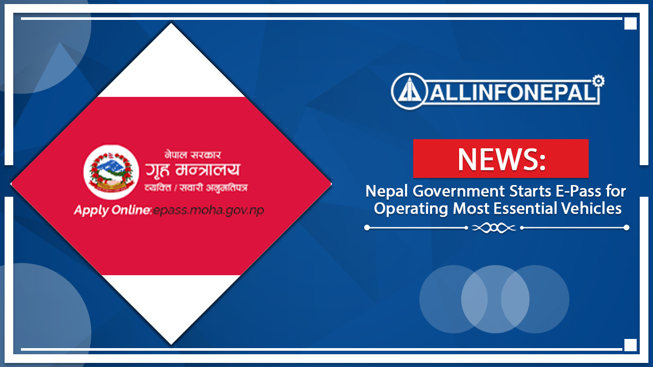 Nepal Government Starts E-Pass for Operating Most Essential Vehicles