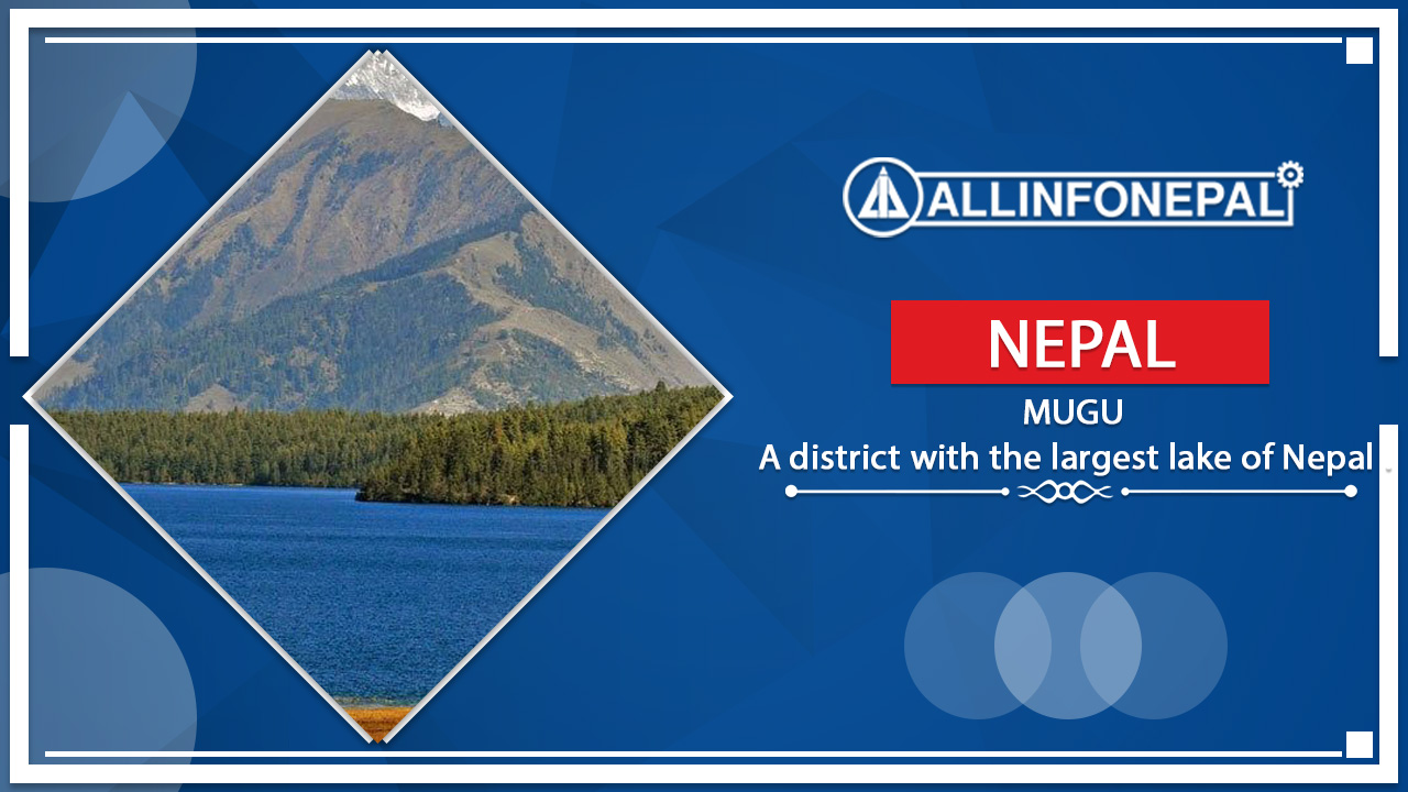 Mugu || A district with the largest lake of Nepal