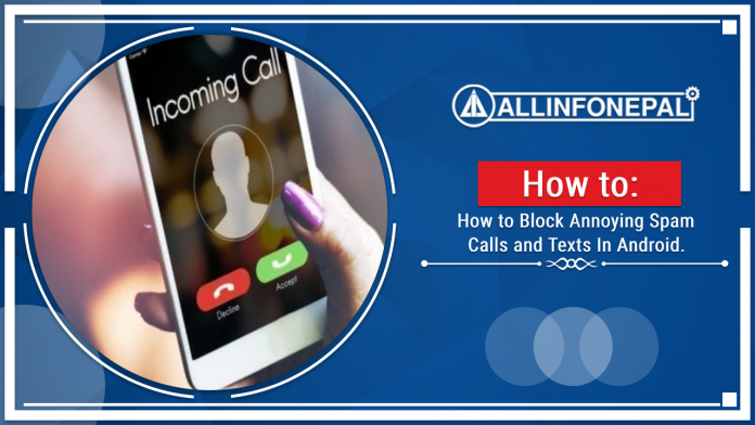 How to Block Annoying Spam Calls and Texts In Android