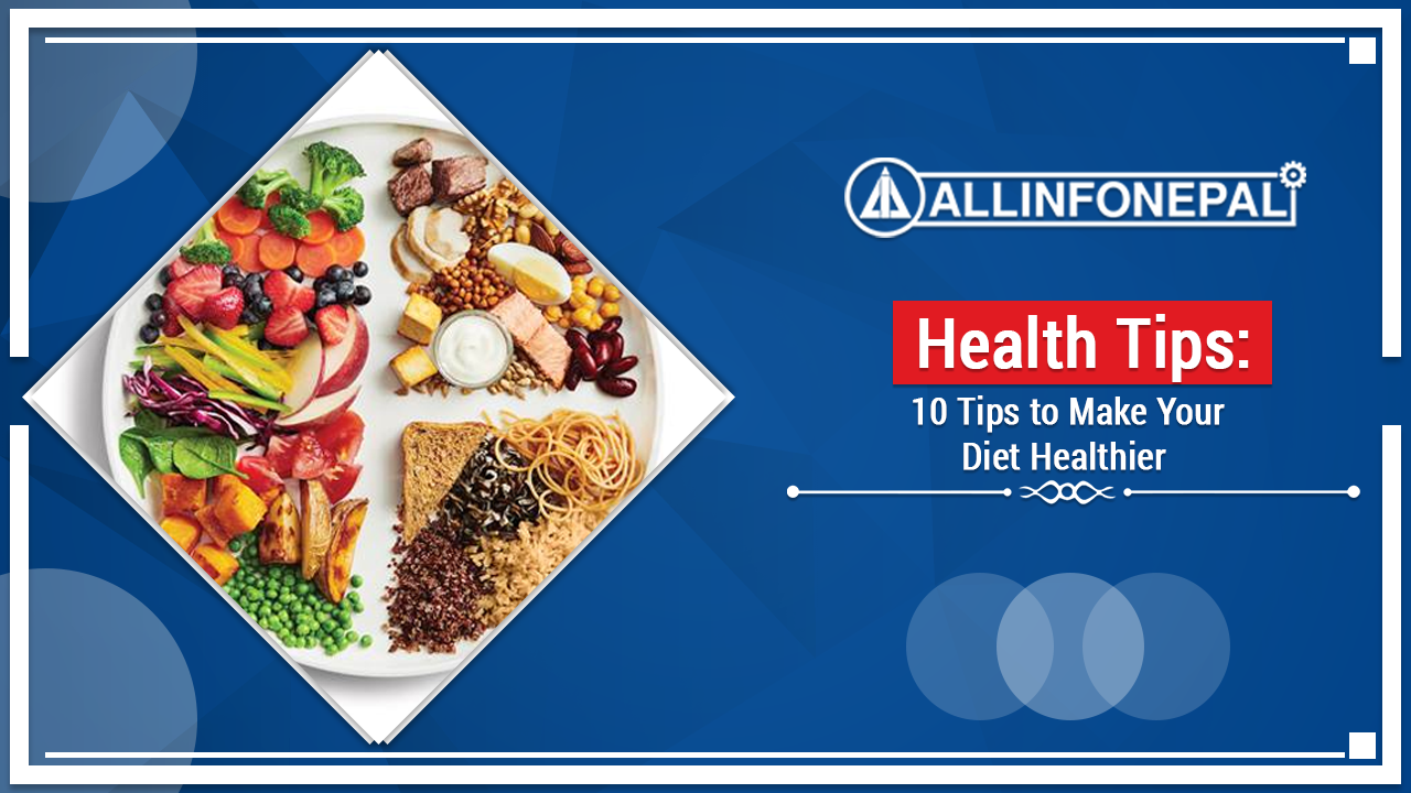 10 Tips to Make Your Diet Healthier