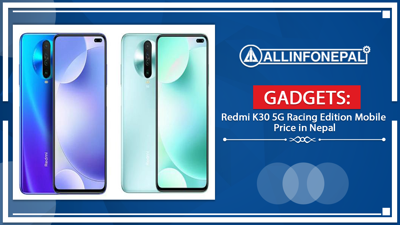 The Redmi K30 5G Racing Edition Mobile Price in Nepal
