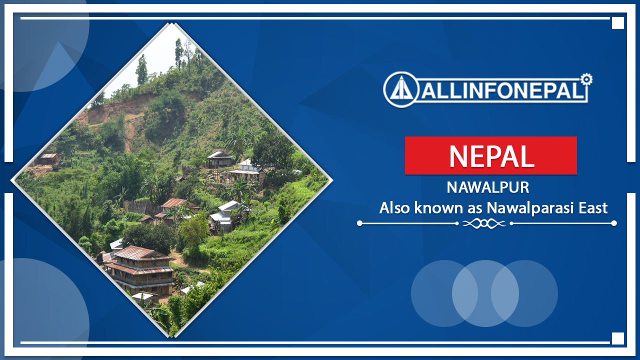 Nawalpur || Also known as Nawalparasi East