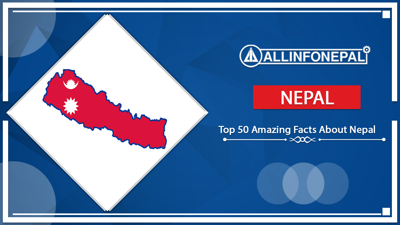 Top 50 Amazing Facts About Nepal