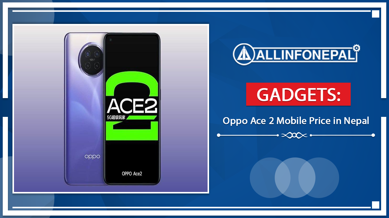 The Oppo Ace 2 Mobile Price in Nepalis Rs.70,000