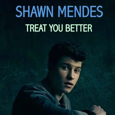 TREAT YOU BETTER Lyrics
