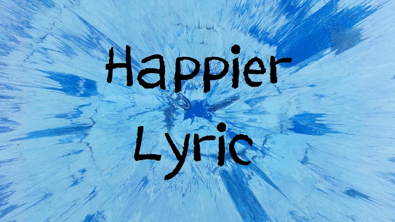 HAPPIER Lyrics