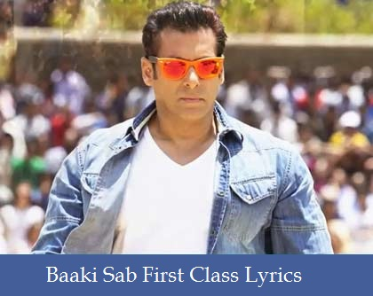BAAKI SAB FIRST CLASS HAI Lyrics
