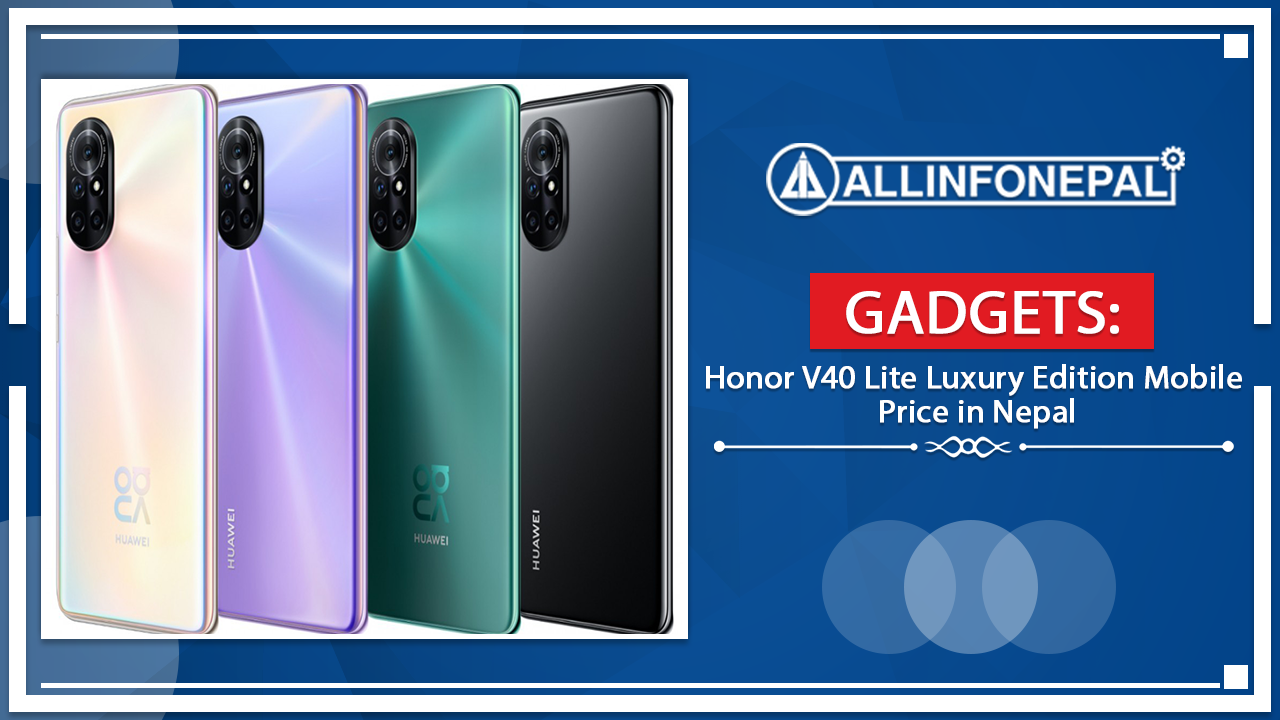 Honor V40 Lite Luxury Edition Mobile Price in Nepal