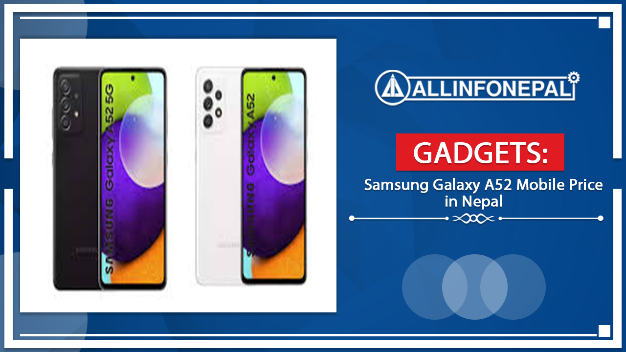 Samsung Galaxy A52 Mobile Price in Nepal